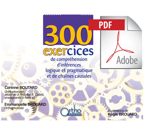 300 exercices de compréhension d'inférences logique et pragmatique et de chaînes causales (pdf)