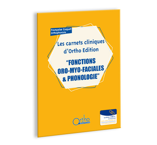 Fonctions oro-myo-faciales & Phonologie (Les carnets cliniques d'Ortho Edition)