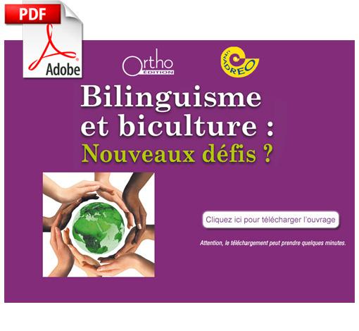 Bilinguisme et biculture : Nouveaux défis ? (PDF)