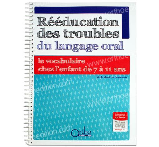 Rééducation des troubles du langage oral : le vocabulaire chez l'enfant de 7 à 11 ans